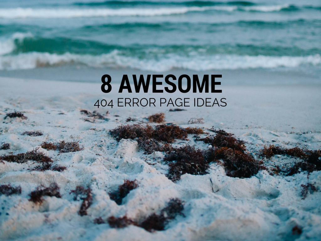 8 Awesome 404 Error Page Ideas to Tell Your Brand Story